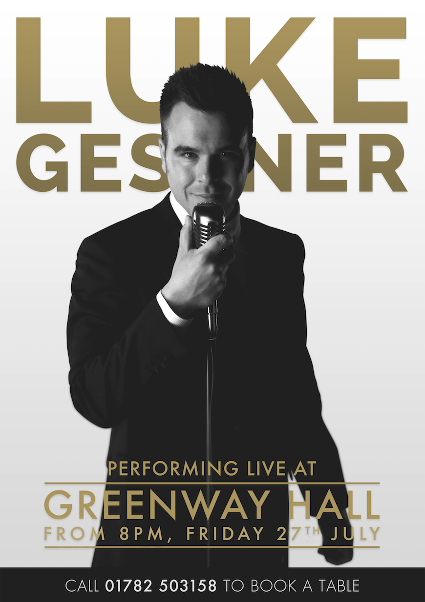 Luke Gessner performs live at Greenway Hall on Friday 27th July to book a table call 01782-503158