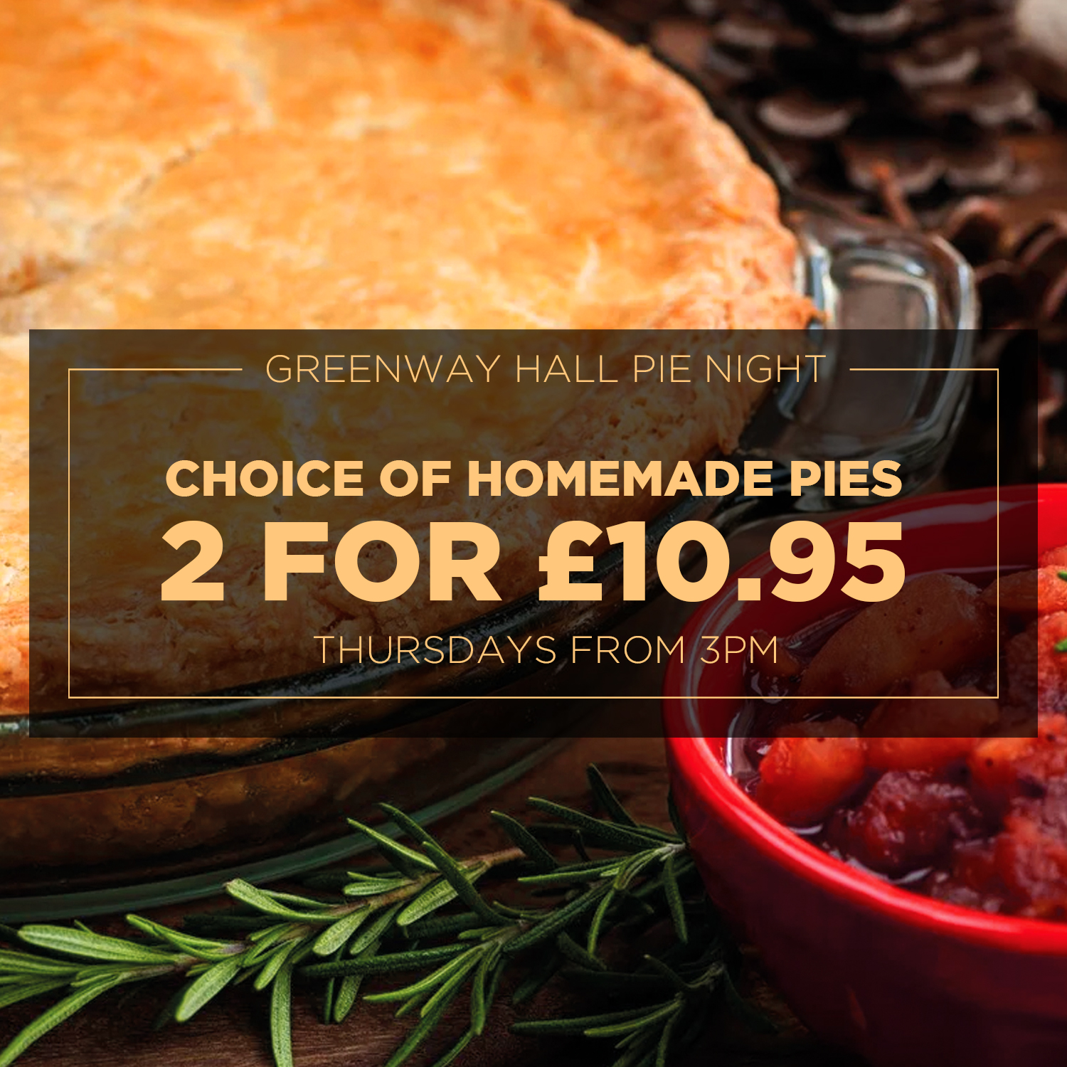 Join us every Thursday for our new Pie Night Offer