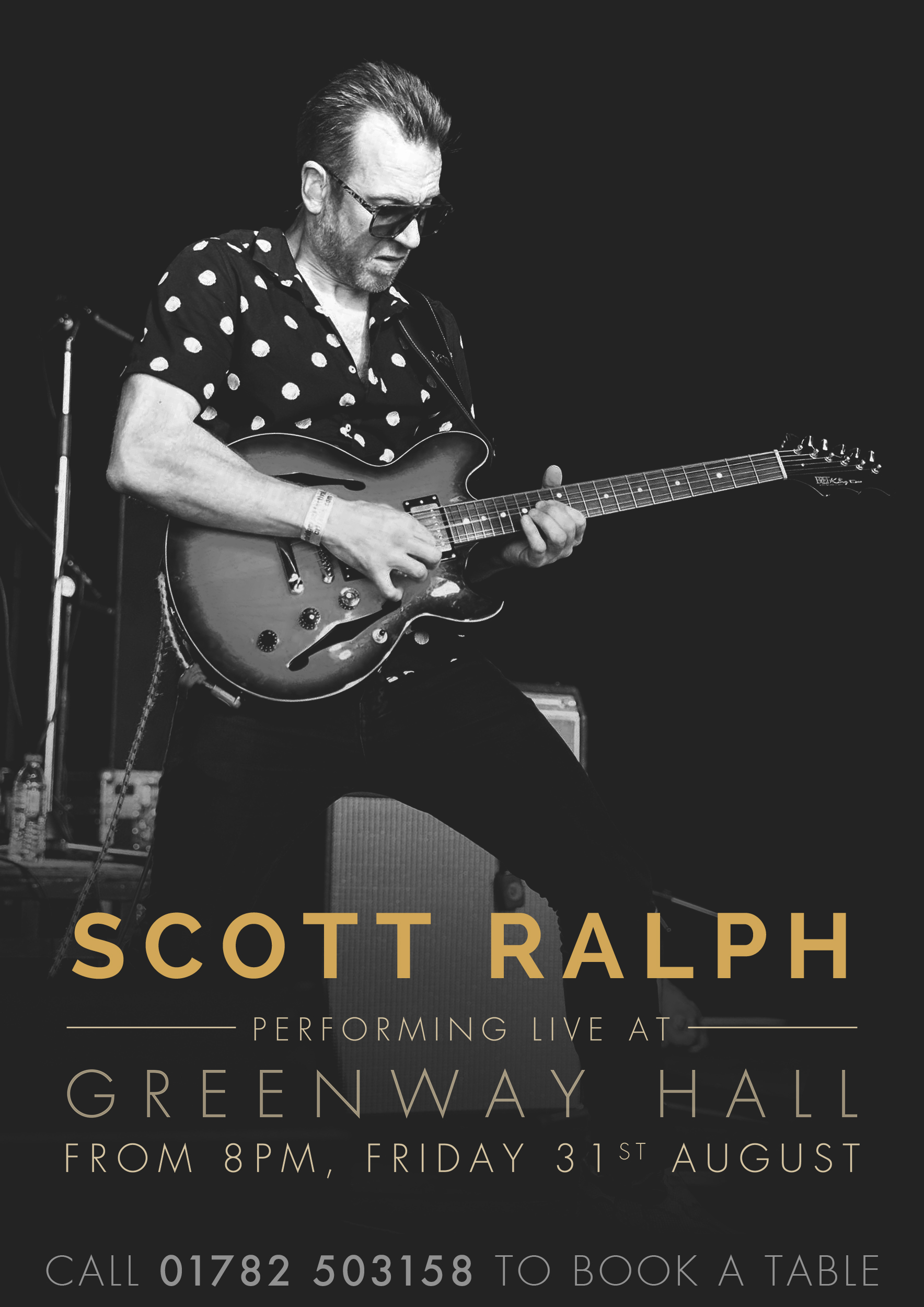 Book a table to come and see Scott Ralph perform live at Greenway Hall on the 31st August